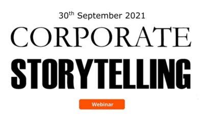 Free Webinar: Corporate Storytelling – 30 September 2021